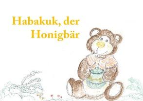 Habakuk, der Honigbär von Hartl,  Kristin Marie