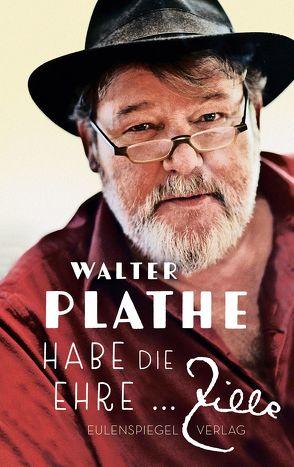 Habe die Ehre … Zille von Plathe,  Walther, Zille,  Heinrich