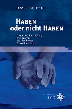 HABEN oder nicht HABEN von Schuster,  Susanne