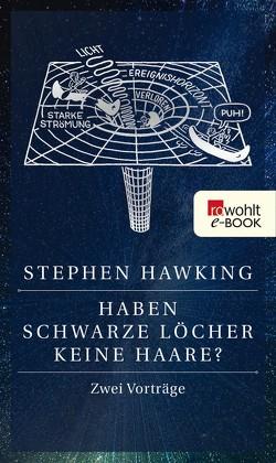 Haben Schwarze Löcher keine Haare? von Hawking,  Stephen, Kober,  Hainer, Shukman,  David