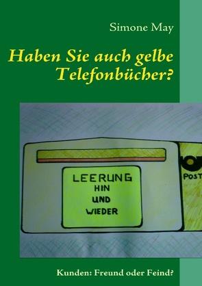 Haben Sie auch gelbe Telefonbücher? von May,  Simone