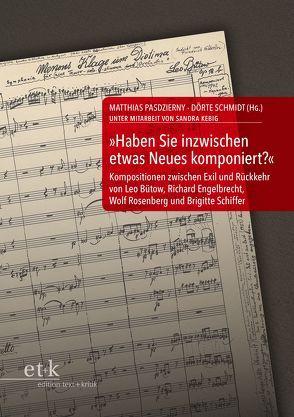 """""""Haben Sie inzwischen etwas Neues komponiert?"""" von Kebig,  Sandra, Pasdzierny,  Matthias, Schenk,  Dietmar, Schipperges,  Thomas, Schmidt,  Dörte"""
