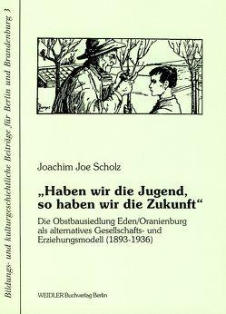 """""""Haben wir die Jugend, so haben wir die Zukunft"""" von Kiesant,  Knut, Neugebauer,  Wolfgang, Schmitt,  Hanno, Scholz,  Joachim J, Tenorth,  Heinz E., Tosch,  Frank"""