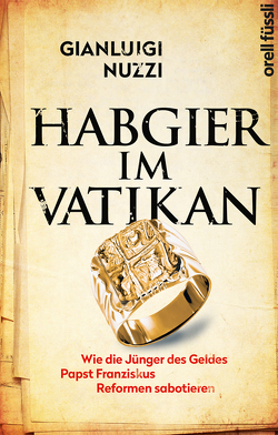 Habgier im Vatikan von Ammann,  Christine, Koegler,  Walter, Nuzzi,  Gianluigi