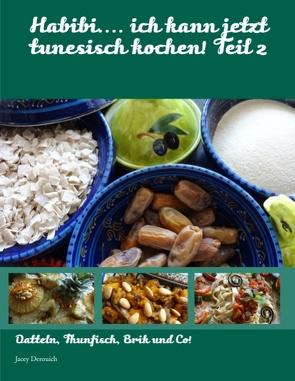 Habibi…. ich kann jetzt tunesisch kochen! Teil 2 von Derouich,  Jacey