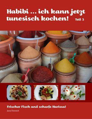 Habibi, ich kann jetzt tunesisch kochen Teil 3 von Derouich,  Jacey, Roth,  Daniela