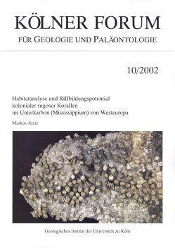Habitatanalyse und Riffbildungspotential kolonialer rugoser Korallen im Unterkarbon (Mississippium) von Westeuropa von Aretz,  Markus