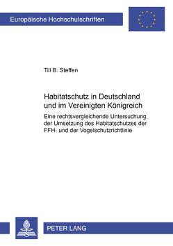 Habitatschutz in Deutschland und im Vereinigten Königreich von Steffen,  Till B.