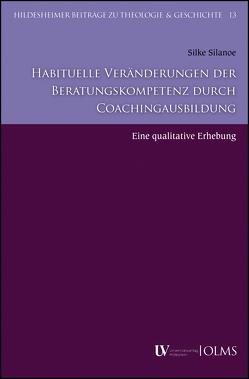 Habituelle Veränderungen der Beratungskompetenz durch Coachingausbildung von Silanoe,  Silke