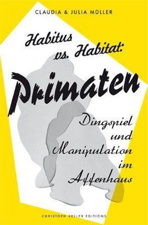 Habitus vs. Habitat von Hess,  Jörg, Keller,  Christoph, Mueller,  Claudia, Müller,  Jutta