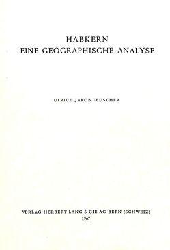Habkern- Eine geographische Analyse von Teuscher,  Ulrich Jakob