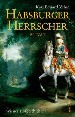 Habsburger Herrscher Privat von Vehse,  Karl Eduard