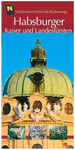 Habsburger – Kaiser und Landesfürsten von Herbst,  Robert, Loinig,  Elisabeth, Rosner,  Willibald, Spevak,  Stefan, Stöger-Spevak,  Gabriele