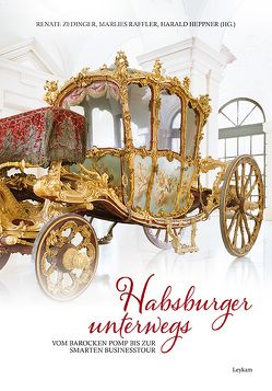 Habsburger unterwegs von Heppner,  Harald, Raffler,  Marlies, Zedinger,  Renate