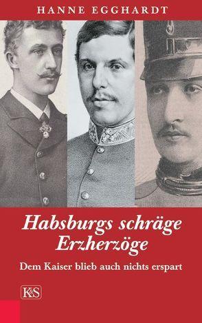 Habsburgs schräge Erzherzöge von Egghardt,  Hanne
