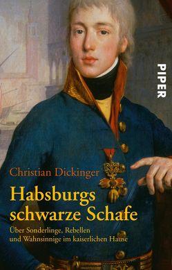 Habsburgs schwarze Schafe von Dickinger,  Christian