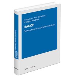 HACCP von Dr. rer. nat. Wegner-Hambloch,  Sylvia, Prof. Dr. Haunhorst,  Eberhard, Prof. Dr. med. vet. Heeschen,  Walther