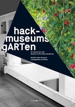 hack-museumsgARTen – ein Garten für alle! von Kiefer,  Theresia, Kramer,  Wulf, Müller,  Christa, Voigt,  Kirsten Claudia, Zechlin,  René