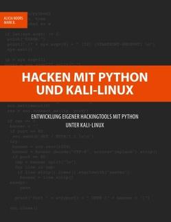 Hacken mit Python und Kali-Linux von B,  Mark, Noors,  Alicia