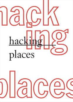 hacking places von Breuer,  Marcia, Burdach,  Sebastian, Dillhof,  Raphael, Frohne-Brinkmann,  Gerrit, Koller,  Burk, Opel,  Franziska, Sdun,  Nora, Sellmann,  Almut, Sellmann,  Patrick, Walther,  Tilman