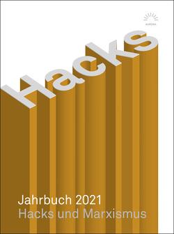 Hacks Jahrbuch 2021 von Hacks,  Peter, Köhler,  Kai