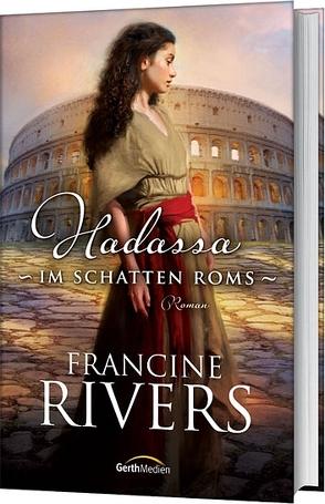 Hadassa – Im Schatten Roms von Rivers,  Francine