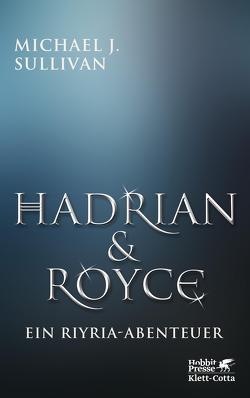 Hadrian & Royce von Ströle,  Wolfram, Sullivan,  Michael J.