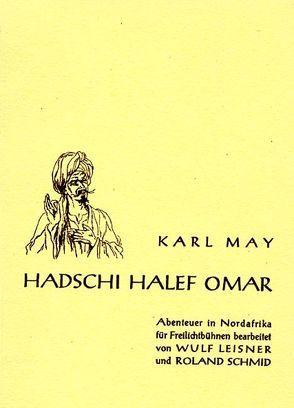 Hadschi Halef Omar von Leisner,  Wulf, May,  Karl, Schmid,  Roland