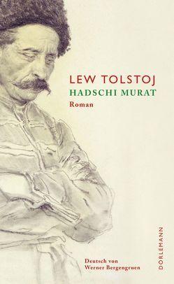 Hadschi Murat von Bergengruen,  Werner, Grob,  Thomas, Tolstoj,  Lew