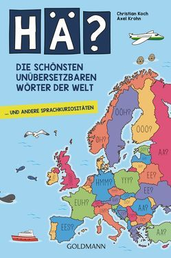 Hä? Die schönsten unübersetzbaren Wörter der Welt von Koch,  Christian, Krohn,  Axel