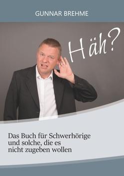 Häh? von Brehme,  Gunnar