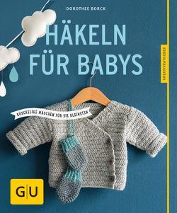 Häkeln für Babys von Borck,  Dorothee