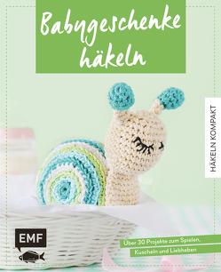 Häkeln kompakt – Babygeschenke häkeln von Gast,  Susan, Gradt,  Katja, Markus,  Yvonne, van Impelen,  Helgrid, Woehlk Appel,  Verena