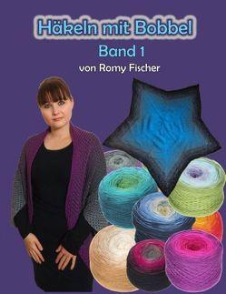 Häkeln mit Bobbel Band 1 von Fischer,  Romy