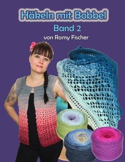 Häkeln mit Bobbel Band 2 von Fischer,  Romy