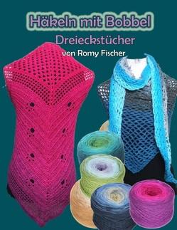 Häkeln mit Bobbel – Dreieckstücher von Fischer,  Romy