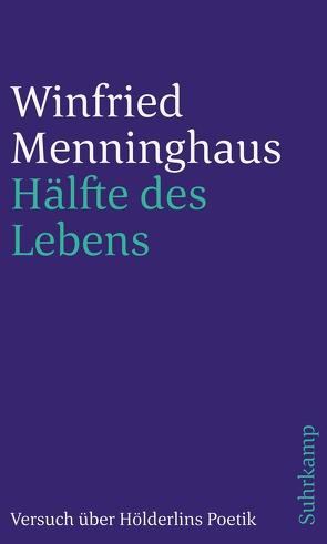 Hälfte des Lebens von Menninghaus,  Winfried