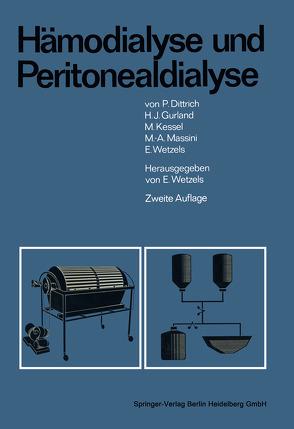 Hämodialyse und Peritonealdialyse von Dittrich,  P., Gurland,  H.J., Hertel,  G., Kessel,  M., Kolff,  W.J., Massini,  M.A., Wetzels,  Egon