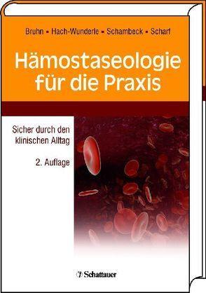 Hämostaseologie für die Praxis von Bruhn,  Hans D, Hach-Wunderle,  Viola, Schambeck,  Christian M, Scharf,  Rüdiger E