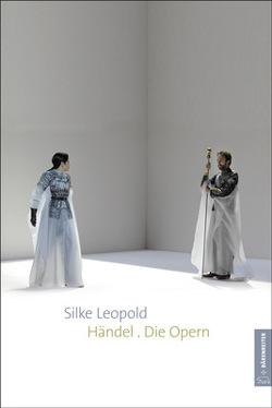 Händel. Die Opern von Leopold,  Silke