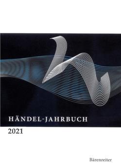 Händel-Jahrbuch / Händel-Jahrbuch 2021, 67. Jahrgang von Landgraf,  Annette
