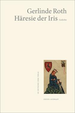 Häresie der Iris von Roth,  Gerlinde
