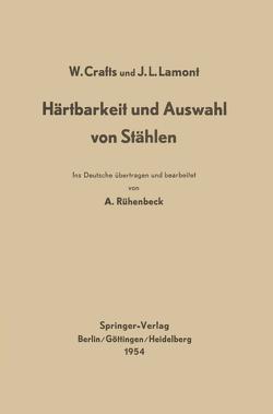 Härtbarkeit und Auswahl von Stählen von Crafts,  Walter, Lamont,  John L., Rühenbeck,  A.