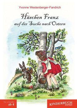 Häschen Franz auf der Suche nach Ostern von Westenberger-Fandrich,  Yvonne