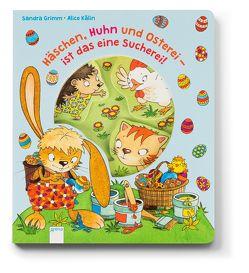 Häschen, Huhn und Osterei – ist das eine Sucherei! von Grimm,  Sandra, Kälin,  Alice