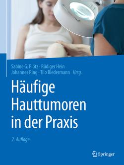 Häufige Hauttumoren in der Praxis von Biedermann,  Tilo, Hein,  Rüdiger, Plötz,  Sabine G., Ring,  Johannes