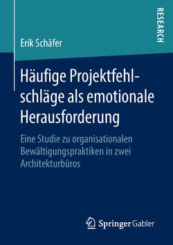 Häufige Projektfehlschläge als emotionale Herausforderung von Schäfer,  Erik