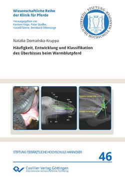 Häufigkeit, Entwicklung und Klassifikation des Überbisses beim Warmblutpferd von Domańska-Kruppa,  Natalia