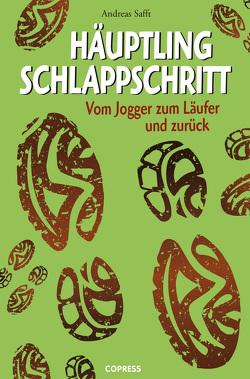 Häuptling Schlappschritt von Safft,  Andreas