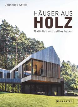 Häuser aus Holz von Kottjé,  Johannes